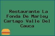 Restaurante La Fonda De Marley Cartago Valle Del Cauca