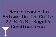 Restaurante La Paloma De La Calle 22 S.A.S. Bogotá Cundinamarca