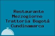 Restaurante Mezzogiorno Trattoria Bogotá Cundinamarca