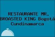 RESTAURANTE MR. BROASTED KING Bogotá Cundinamarca