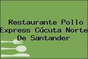 Restaurante Pollo Express Cúcuta Norte De Santander