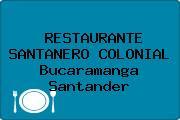RESTAURANTE SANTANERO COLONIAL Bucaramanga Santander