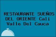RESTAURANTE SUEÑOS DEL ORIENTE Cali Valle Del Cauca