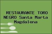RESTAURANTE TORO NEGRO Santa Marta Magdalena