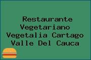 Restaurante Vegetariano Vegetalia Cartago Valle Del Cauca