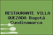 RESTAURANTE VILLA QUEZADA Bogotá Cundinamarca