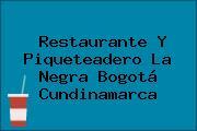 Restaurante Y Piqueteadero La Negra Bogotá Cundinamarca
