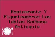 Restaurante Y Piqueteaderos Las Tablas Barbosa Antioquia