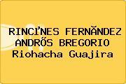 RINCµNES FERNÃNDEZ ANDRÕS BREGORIO Riohacha Guajira