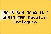 SALS SAN JOAQUIN Y SANTA ANA Medellín Antioquia
