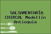 SALSAMENTARÍA CHIRCAL Medellín Antioquia