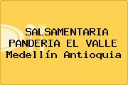 SALSAMENTARIA PANDERIA EL VALLE Medellín Antioquia