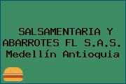 SALSAMENTARIA Y ABARROTES FL S.A.S. Medellín Antioquia