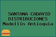SANTANA CADAVID DISTRIBUCIONES Medellín Antioquia