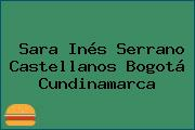 Sara Inés Serrano Castellanos Bogotá Cundinamarca