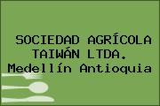 SOCIEDAD AGRÍCOLA TAIWÁN LTDA. Medellín Antioquia