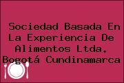 Sociedad Basada En La Experiencia De Alimentos Ltda. Bogotá Cundinamarca