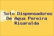 Solo Dispensadores De Agua Pereira Risaralda
