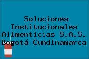 Soluciones Institucionales Alimenticias S.A.S. Bogotá Cundinamarca