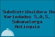 Subdistribuidora De Variedades S.A.S. Sabanalarga Antioquia
