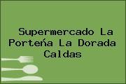 Supermercado La Porteña La Dorada Caldas