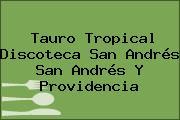 Tauro Tropical Discoteca San Andrés San Andrés Y Providencia