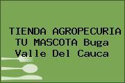 TIENDA AGROPECURIA TU MASCOTA Buga Valle Del Cauca