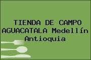 TIENDA DE CAMPO AGUACATALA Medellín Antioquia