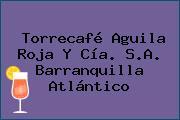Torrecafé Aguila Roja Y Cía. S.A. Barranquilla Atlántico