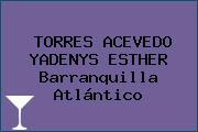 TORRES ACEVEDO YADENYS ESTHER Barranquilla Atlántico