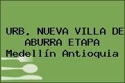 URB. NUEVA VILLA DE ABURRA ETAPA Medellín Antioquia