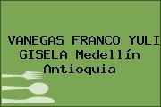 VANEGAS FRANCO YULI GISELA Medellín Antioquia