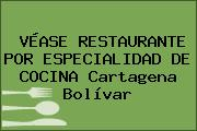 VÉASE RESTAURANTE POR ESPECIALIDAD DE COCINA Cartagena Bolívar