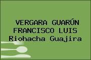 VERGARA GUARÚN FRANCISCO LUIS Riohacha Guajira