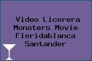 Video Licorera Monsters Movie Floridablanca Santander