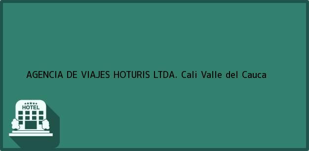 Teléfono, Dirección y otros datos de contacto para AGENCIA DE VIAJES HOTURIS LTDA., Cali, Valle del Cauca, Colombia