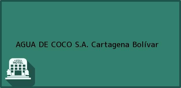 Teléfono, Dirección y otros datos de contacto para AGUA DE COCO S.A., Cartagena, Bolívar, Colombia