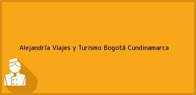Teléfono, Dirección y otros datos de contacto para Alejandría Viajes y Turismo, Bogotá, Cundinamarca, Colombia