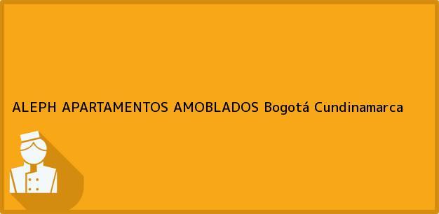 Teléfono, Dirección y otros datos de contacto para ALEPH APARTAMENTOS AMOBLADOS, Bogotá, Cundinamarca, Colombia
