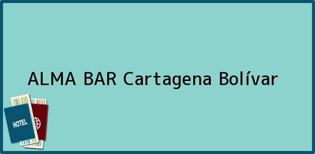 Teléfono, Dirección y otros datos de contacto para ALMA BAR, Cartagena, Bolívar, Colombia