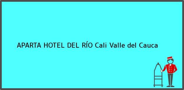 Teléfono, Dirección y otros datos de contacto para APARTA HOTEL DEL RÍO, Cali, Valle del Cauca, Colombia