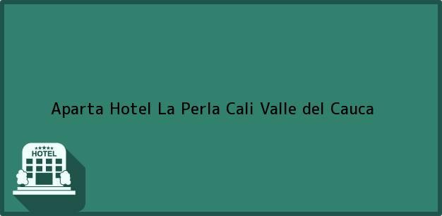 Teléfono, Dirección y otros datos de contacto para Aparta Hotel La Perla, Cali, Valle del Cauca, Colombia