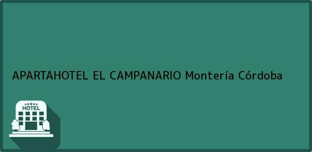 Teléfono, Dirección y otros datos de contacto para APARTAHOTEL EL CAMPANARIO, Montería, Córdoba, Colombia