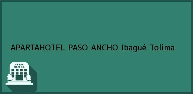 Teléfono, Dirección y otros datos de contacto para APARTAHOTEL PASO ANCHO, Ibagué, Tolima, Colombia