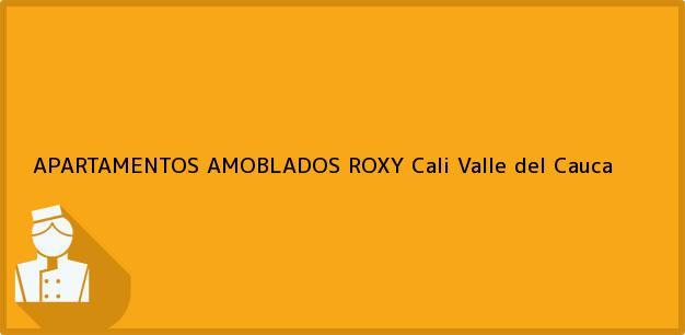 Teléfono, Dirección y otros datos de contacto para APARTAMENTOS AMOBLADOS ROXY, Cali, Valle del Cauca, Colombia