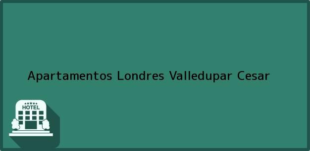 Teléfono, Dirección y otros datos de contacto para Apartamentos Londres, Valledupar, Cesar, Colombia