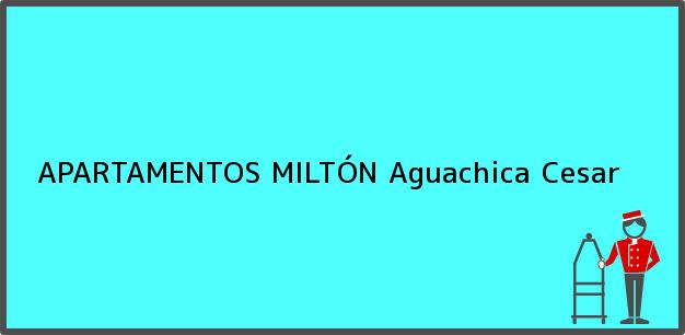 Teléfono, Dirección y otros datos de contacto para APARTAMENTOS MILTÓN, Aguachica, Cesar, Colombia