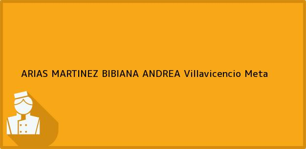 Teléfono, Dirección y otros datos de contacto para ARIAS MARTINEZ BIBIANA ANDREA, Villavicencio, Meta, Colombia