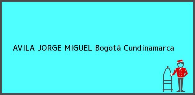 Teléfono, Dirección y otros datos de contacto para AVILA JORGE MIGUEL, Bogotá, Cundinamarca, Colombia