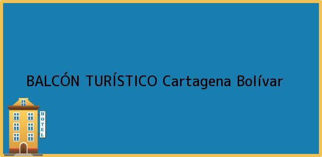 Teléfono, Dirección y otros datos de contacto para BALCÓN TURÍSTICO, Cartagena, Bolívar, Colombia